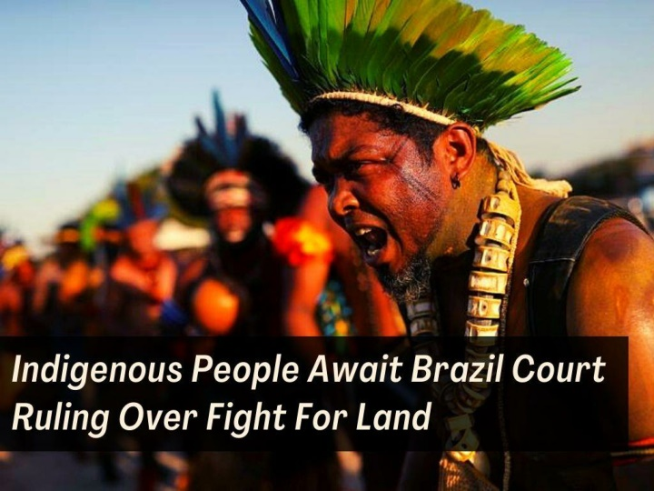 indigenous people await brazil court ruling over fight for land n.
