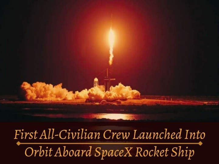 first all civilian crew launched into orbit aboard spacex rocket ship n.
