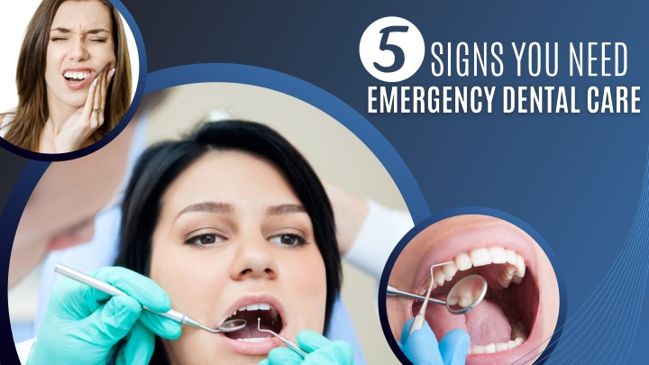 5 Signs You Need Emergency Dental Care
