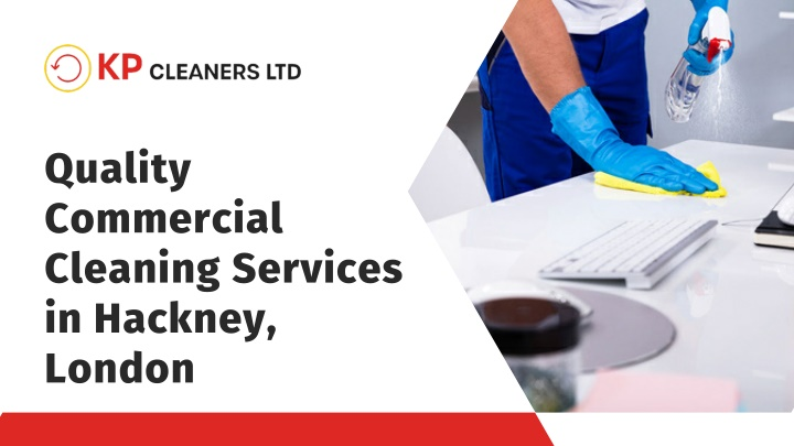 Quality Commercial Cleaning Services in Hackney, London