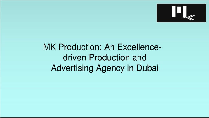 MK Production: An Excellence-driven Production and Advertising Agency in Dubai