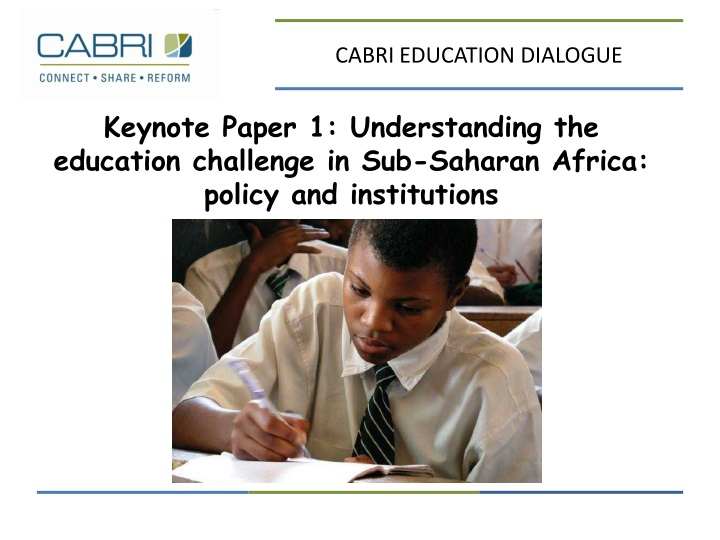 keynote paper 1 understanding the education challenge in sub saharan africa policy and institutions n.