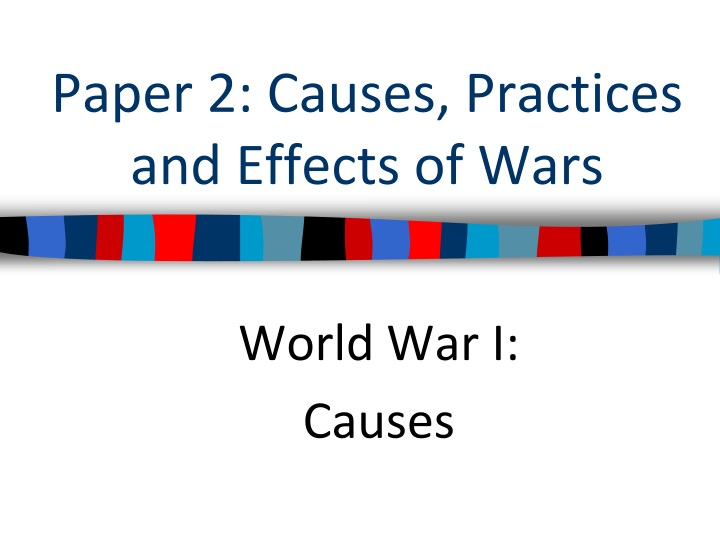 paper 2 causes practices and effects of wars n.