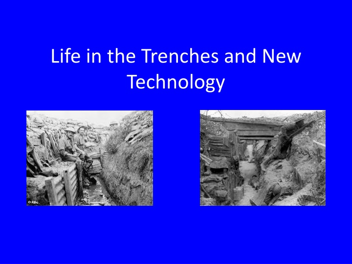 life in the trenches and new technology n.