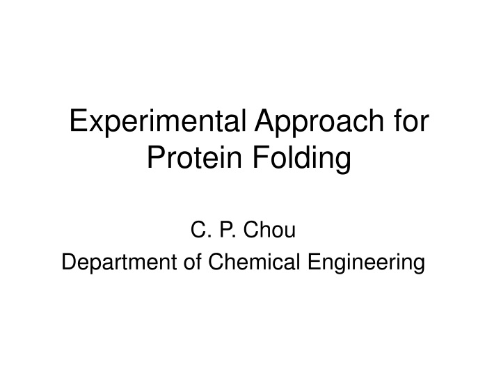 experimental approach for protein folding n.