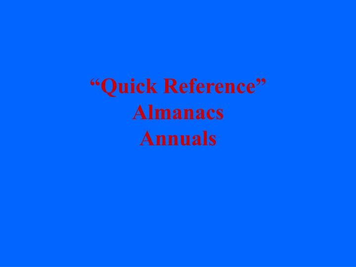 quick reference almanacs annuals n.