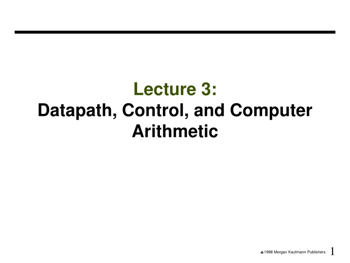 lecture 3 datapath control and computer arithmetic n.