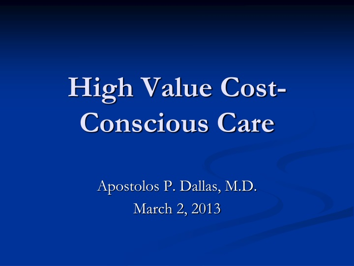 high value cost conscious care n.