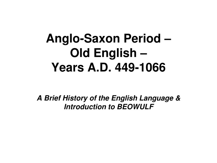 anglo saxon period old english years a d 449 1066 n.