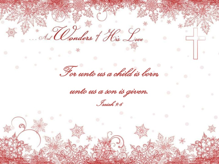 for unto us a child is born unto us a son is given isaiah 9 6 n.