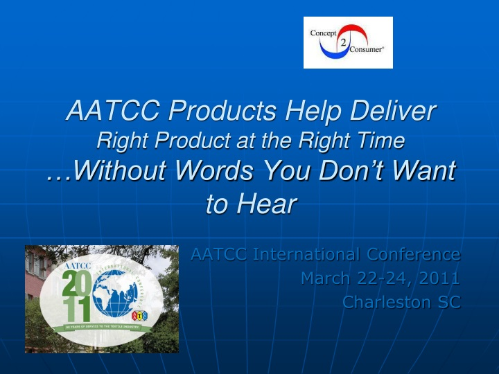 aatcc products help deliver right product at the right time without words you don t want to hear n.