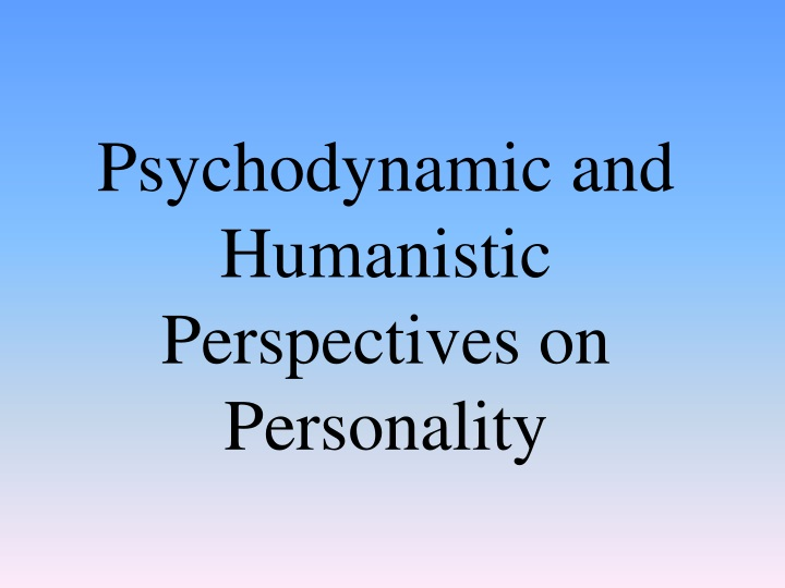 psychodynamic and humanistic perspectives on personality n.