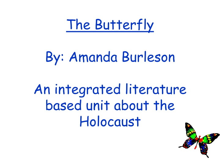 the butterfly by amanda burleson an integrated literature based unit about the holocaust n.