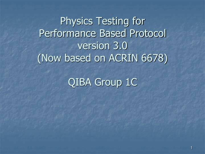 physics testing for performance based protocol version 3 0 now based on acrin 6678 qiba group 1c n.