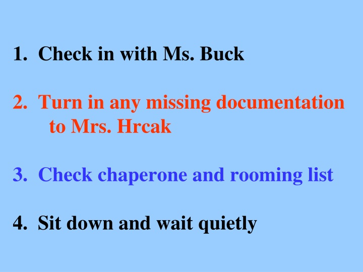 1 check in with ms buck 2 turn in any missing n.