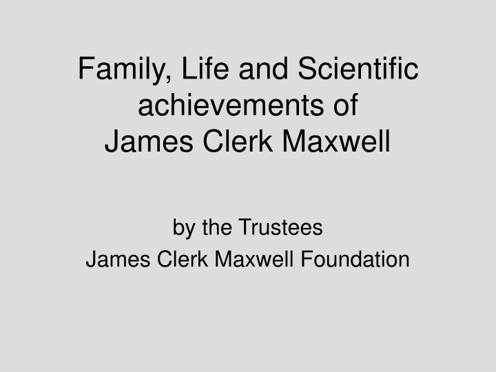family life and scientific achievements of james n.