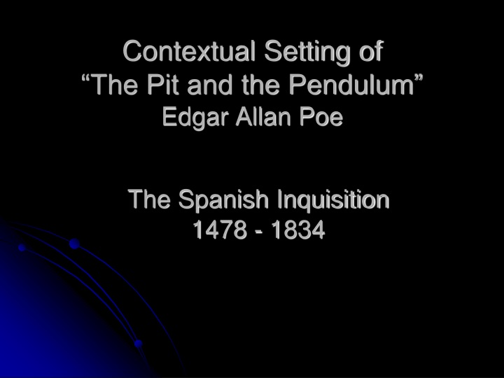 contextual setting of the pit and the pendulum edgar allan poe n.