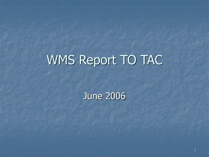 wms report to tac n.