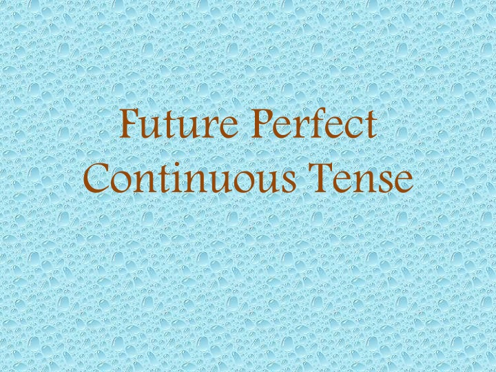 future perfect continuous tense n.