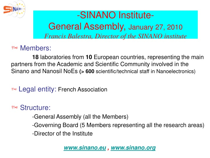 sinano institute general assembly january 27 2010 francis balestra director of the sinano institute n.
