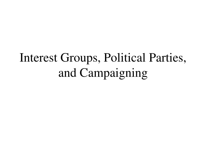 interest groups political parties and campaigning n.