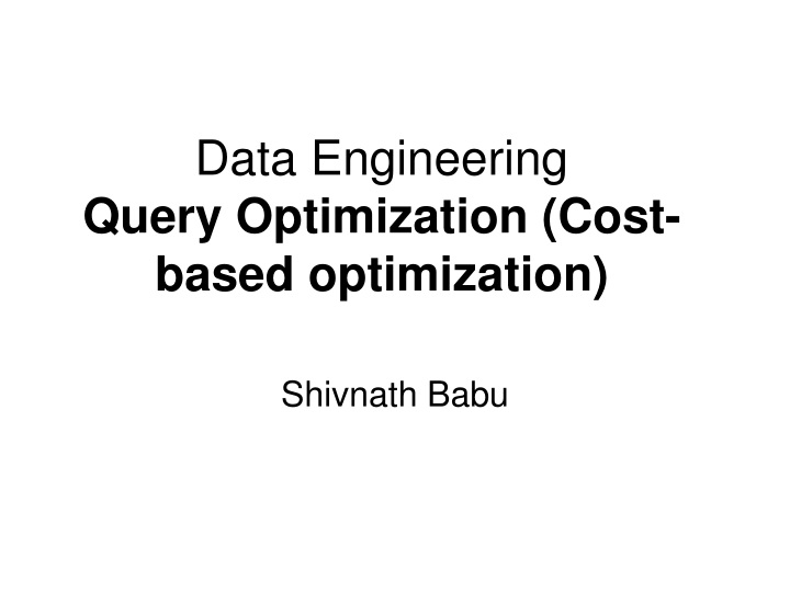 data engineering query optimization cost based optimization n.