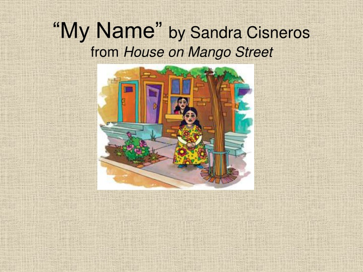 my name by sandra cisneros from house on mango street n.