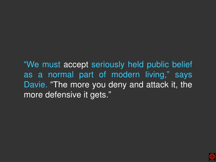 we must accept seriously held public belief n.