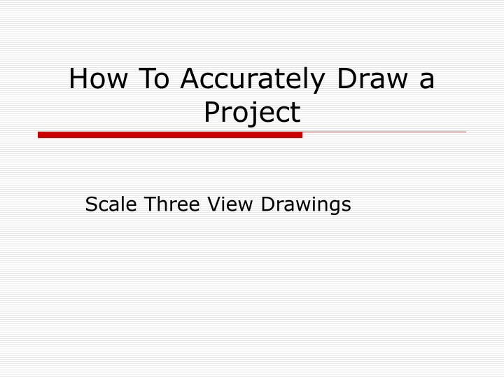 how to accurately draw a project n.