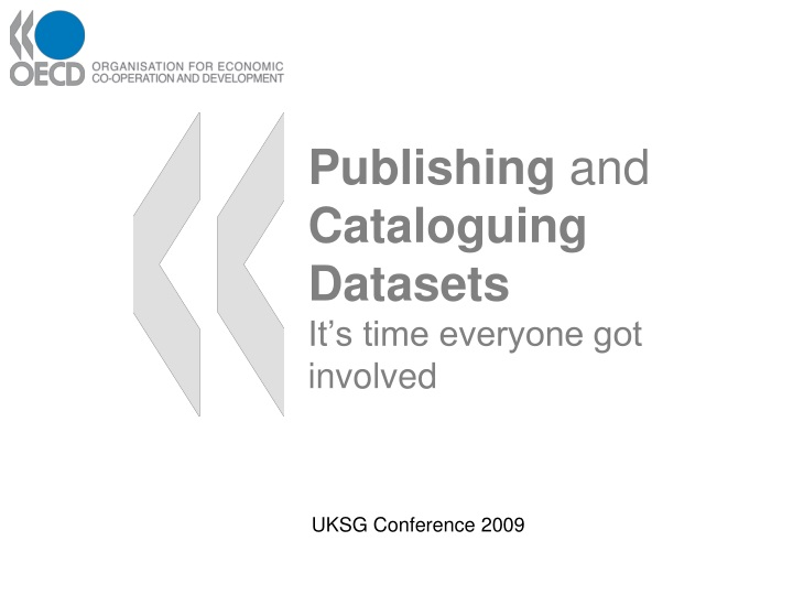 publishing and cataloguing datasets it s time everyone got involved n.