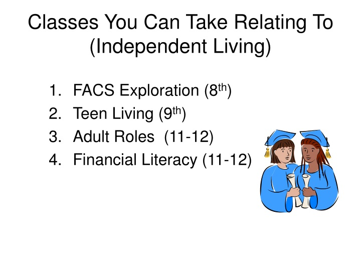 classes you can take relating to independent living n.
