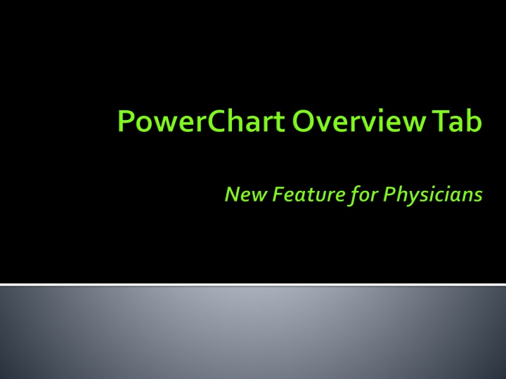 powerchart overview tab new feature for physicians n.