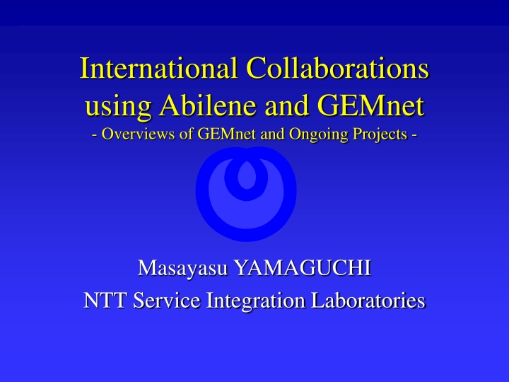 international collaborations using abilene and gemnet overviews of gemnet and ongoing projects n.
