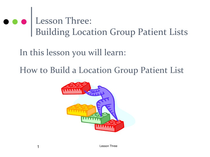 lesson three building location group patient lists n.
