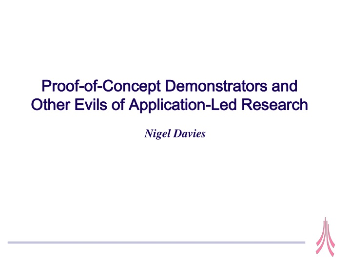 proof of concept demonstrators and other evils of application led research n.