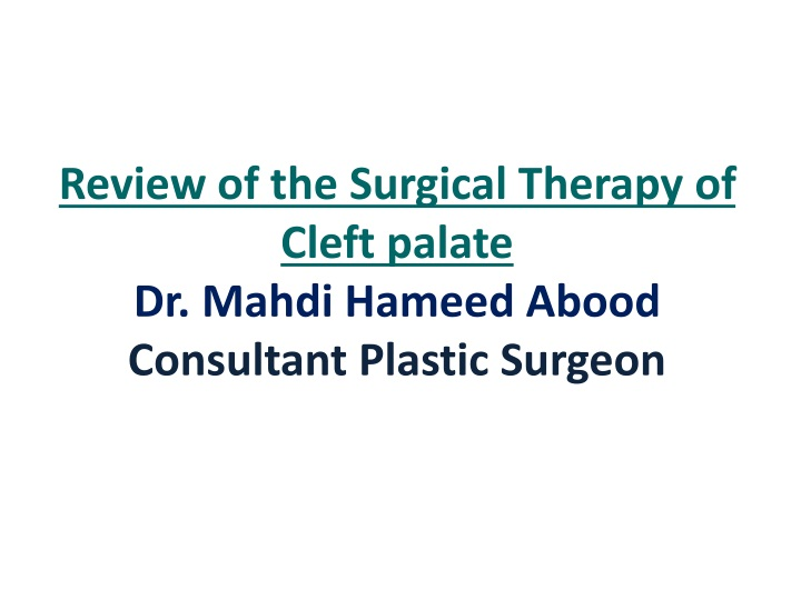 review of the surgical therapy of cleft palate dr mahdi hameed abood consultant plastic surgeon n.