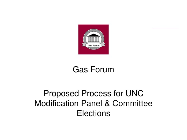 gas forum proposed process for unc modification panel committee elections n.