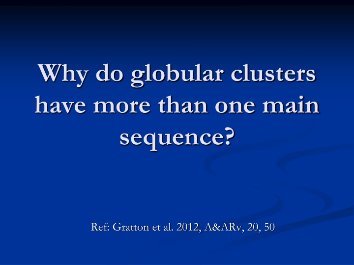 why do globular clusters have more than one main sequence n.