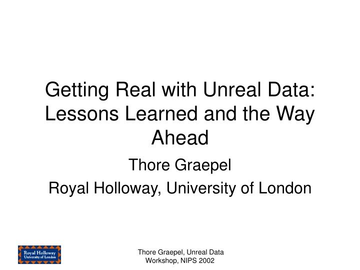 getting real with unreal data lessons learned and the way ahead n.