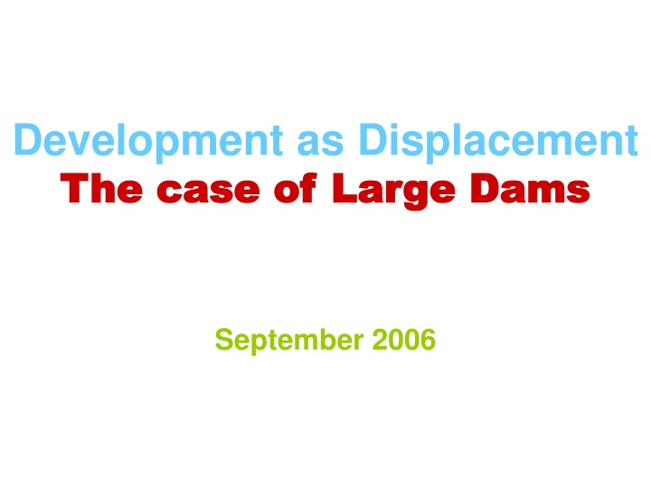 development as displacement the case of large dams n.