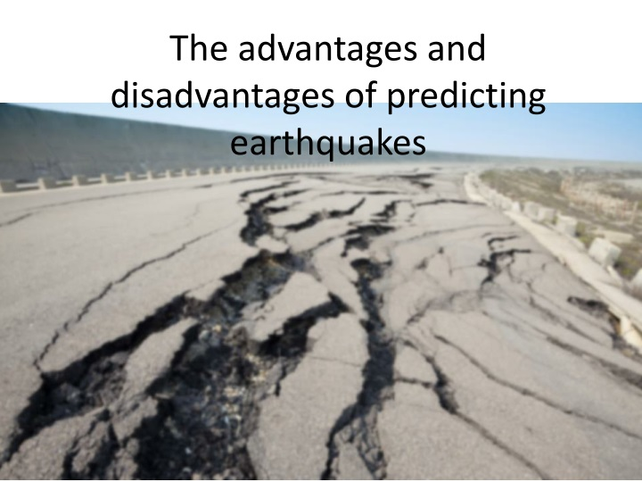 the advantages and disadvantages of predicting earthquakes n.
