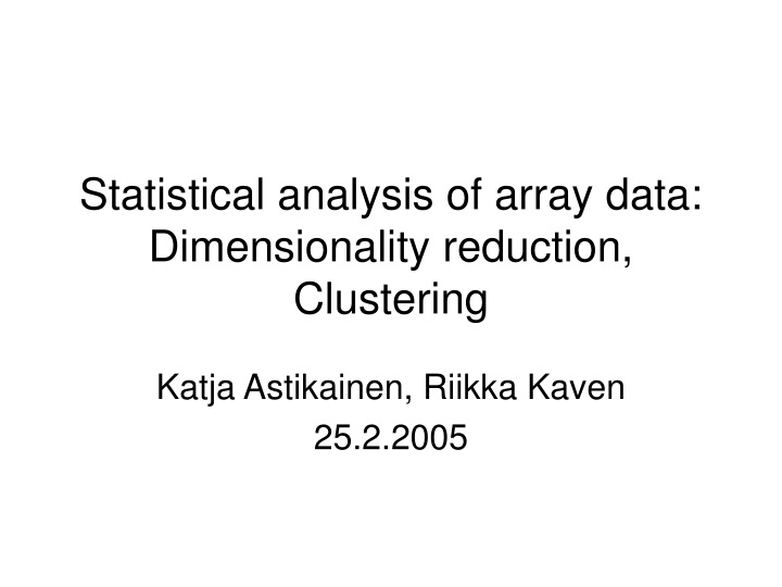 statistical analysis of array data dimensionality reduction clustering n.