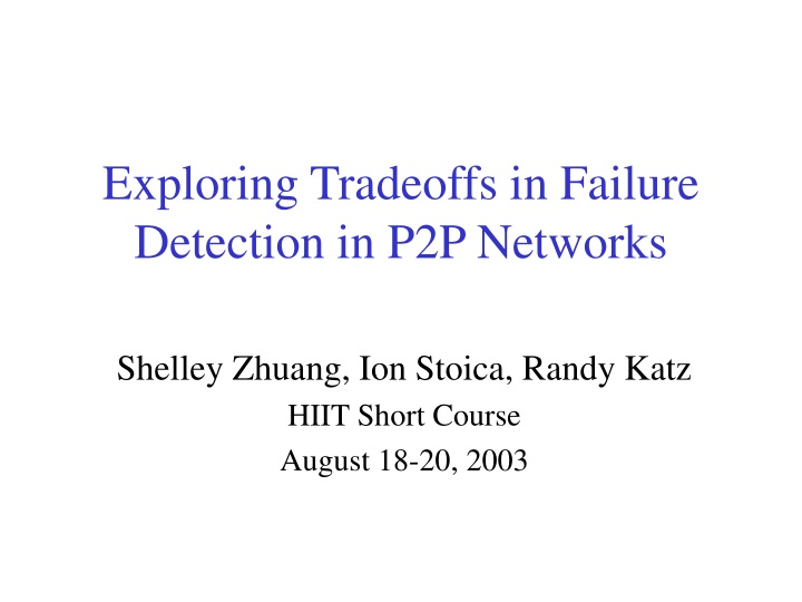 exploring tradeoffs in failure detection in p2p networks n.