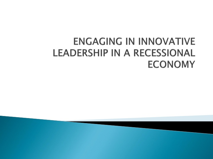 engaging in innovative leadership in a recessional economy n.