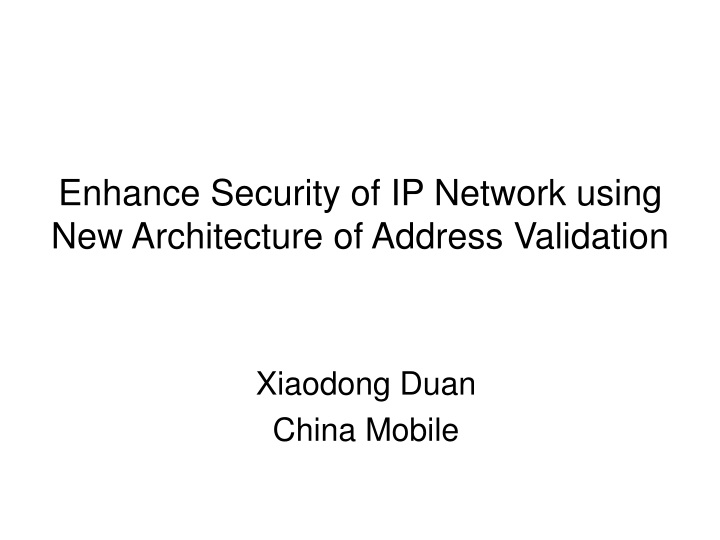 enhance security of ip network using new architecture of address validation n.