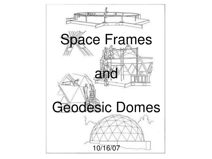 space frames and geodesic domes 10 16 07 n.