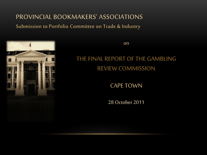 provincial bookmakers associations submission to portfolio c ommittee on trade industry n.