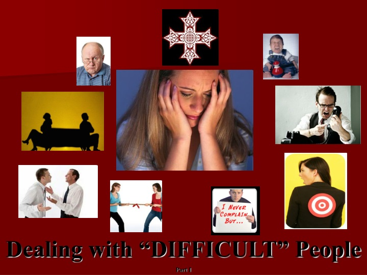 dealing with difficult people part i n.