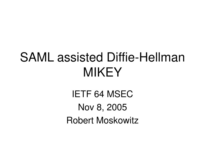 saml assisted diffie hellman mikey n.