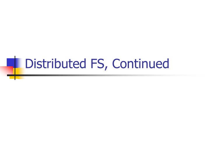 distributed fs continued n.